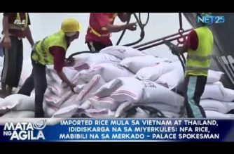 Arrival of NFA rice imports pushing lower rice prices, says Palace; unloading and distribution set