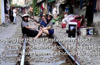 Full steam ahead! Old Hanoi railway a hit with tourists