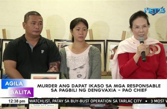 PAO Chief says murder charges should be filed vs those responsible for Dengvaxia mess