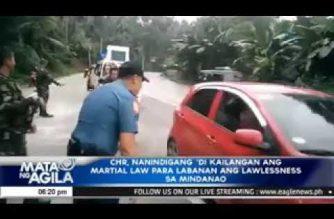 CHR, nanindigang 'di kailangan ang martial law para labanan ang lawlessness sa Mindanao