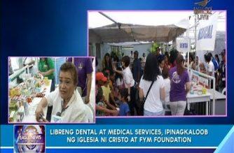 ICYMI: Libreng dental at medical services, ipinagkaloob ng Iglesia Ni Cristo at FYM foundation
