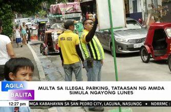 Pagtataas ng multa sa illegal parking, ipatutupad na ng MMDA simula ngayong araw, Enero 7