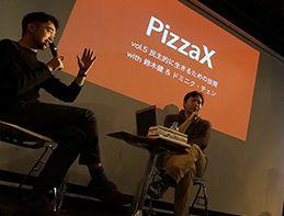 民主主義のもやもやについて、鈴木健とドミニク・チェンがPizzaXで語ったこと|TWDW2015