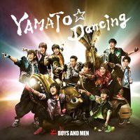 BOYS AND MEN、最新シングル「YAMATO☆Dancing」がオリコンデイリーランキング1位!