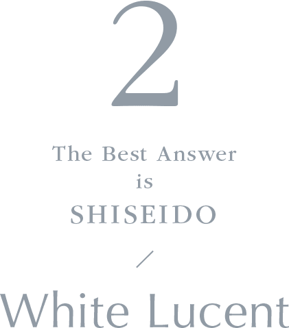 1 The Best Answer is SHISEIDO / White Lucent