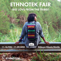 「ETHNOTEK FAIR~BIG LOVE FROM THE TRIBE~」を開催いたします。
