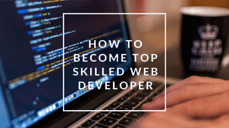 How to Become a Top Skilled Web Developer