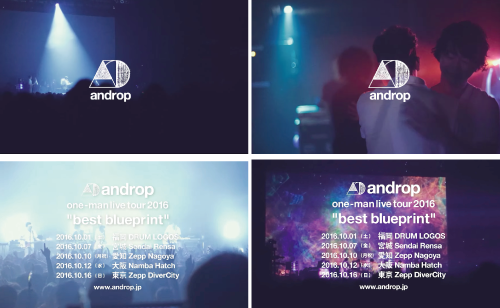 "androp one-man live tour 2016 ""best blueprintV tour spot music by「Hana」"
