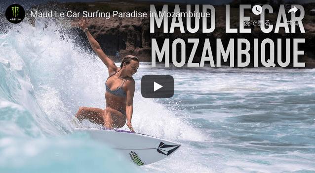 【動画】美女サーファー『モード・ル・カー』が隠れた楽園モザンビークへサーフトリップ