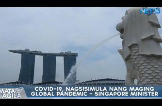 CoVid-19, nagsisimula nang maging global pandemic, ayon sa Singapore Minister