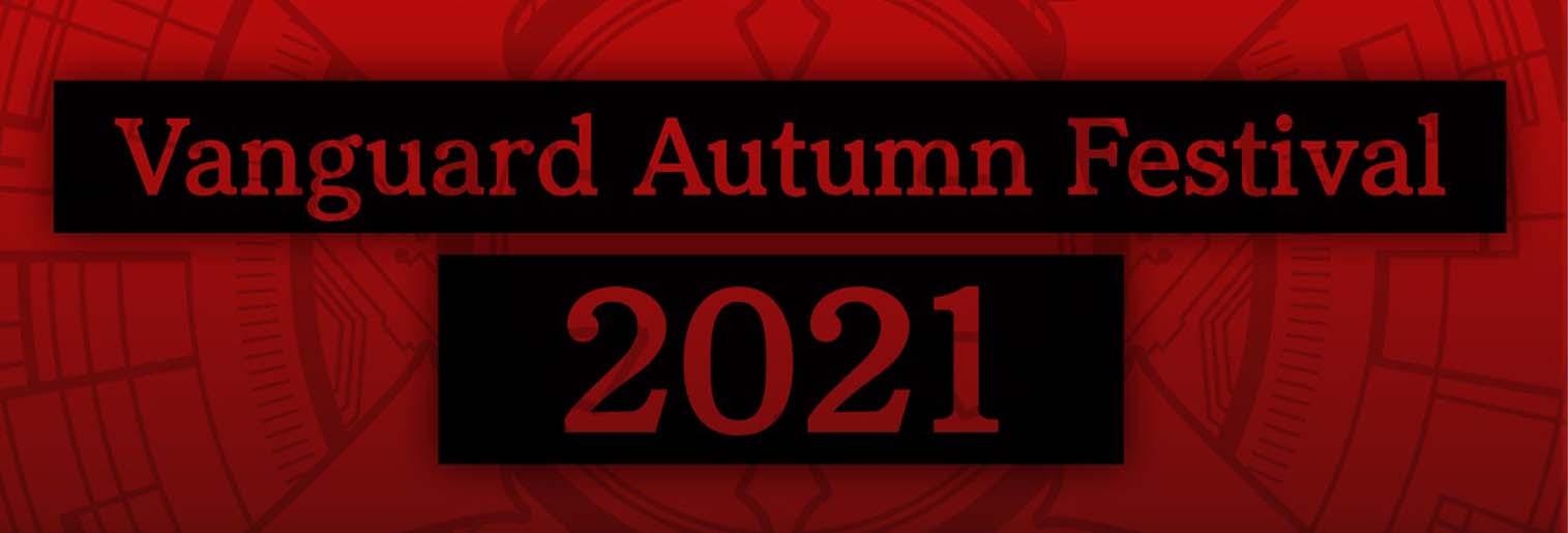 Vanguard Autumn Festival 2021