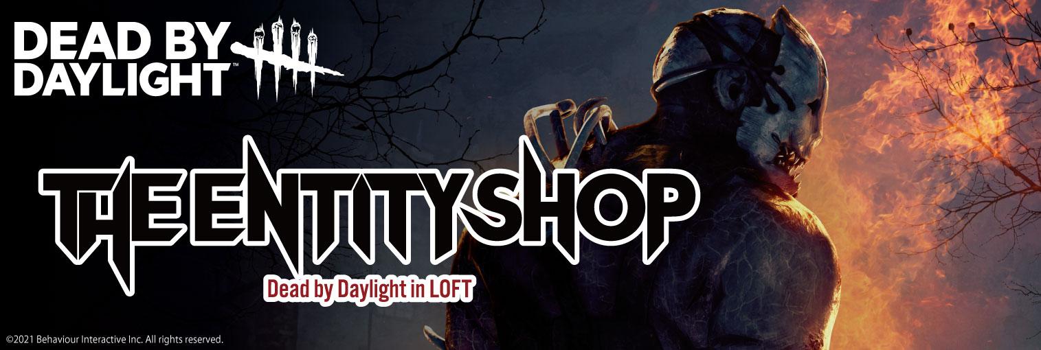 The Entity Shop Dead by Daylight in LOFT