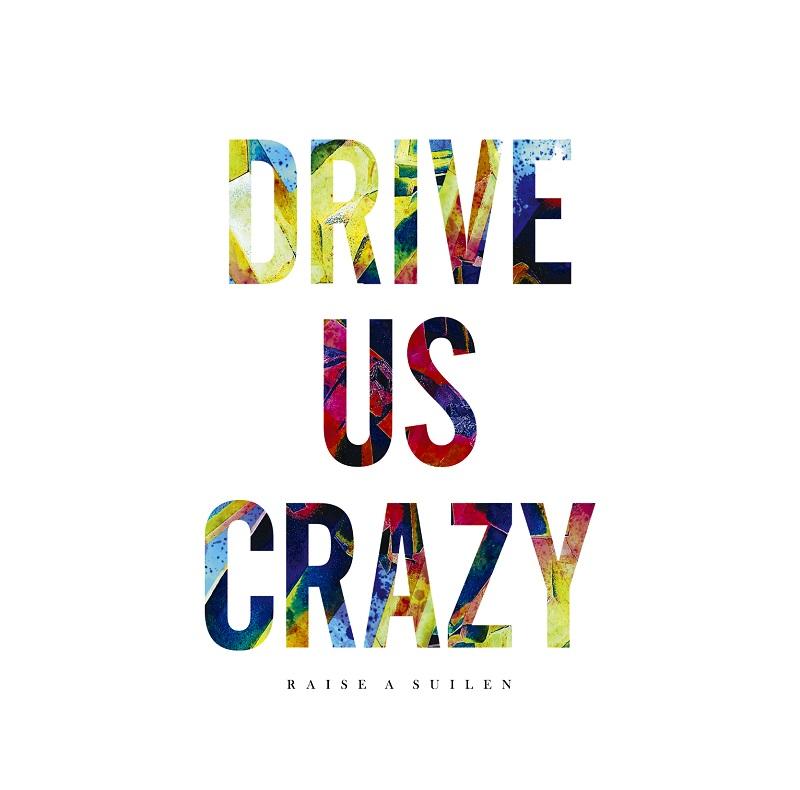 RAISE A SUILEN「DRIVE US CRAZY」 本日より音楽配信スタート!