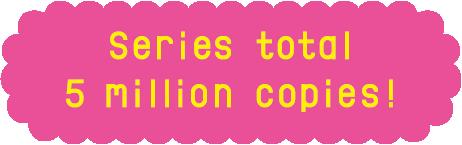 series total 5 million copies