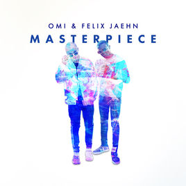 Masterpiece - Single by Omi & ...