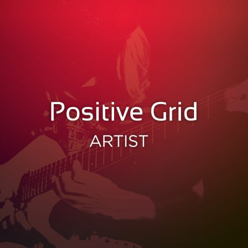 Positive Grid アーティスト