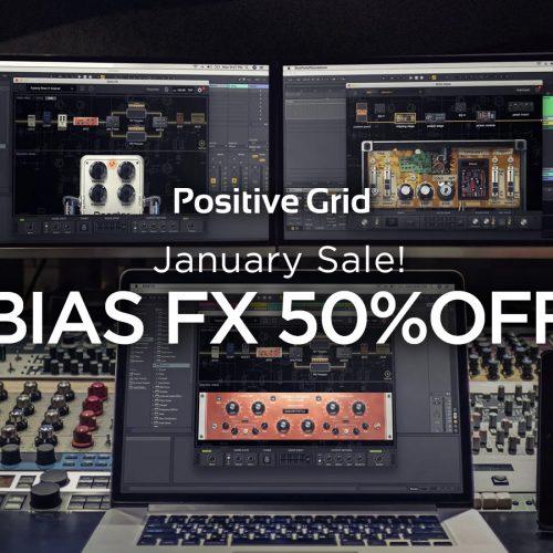 Positive Grid January Sale! BIAS FX 50%OFF