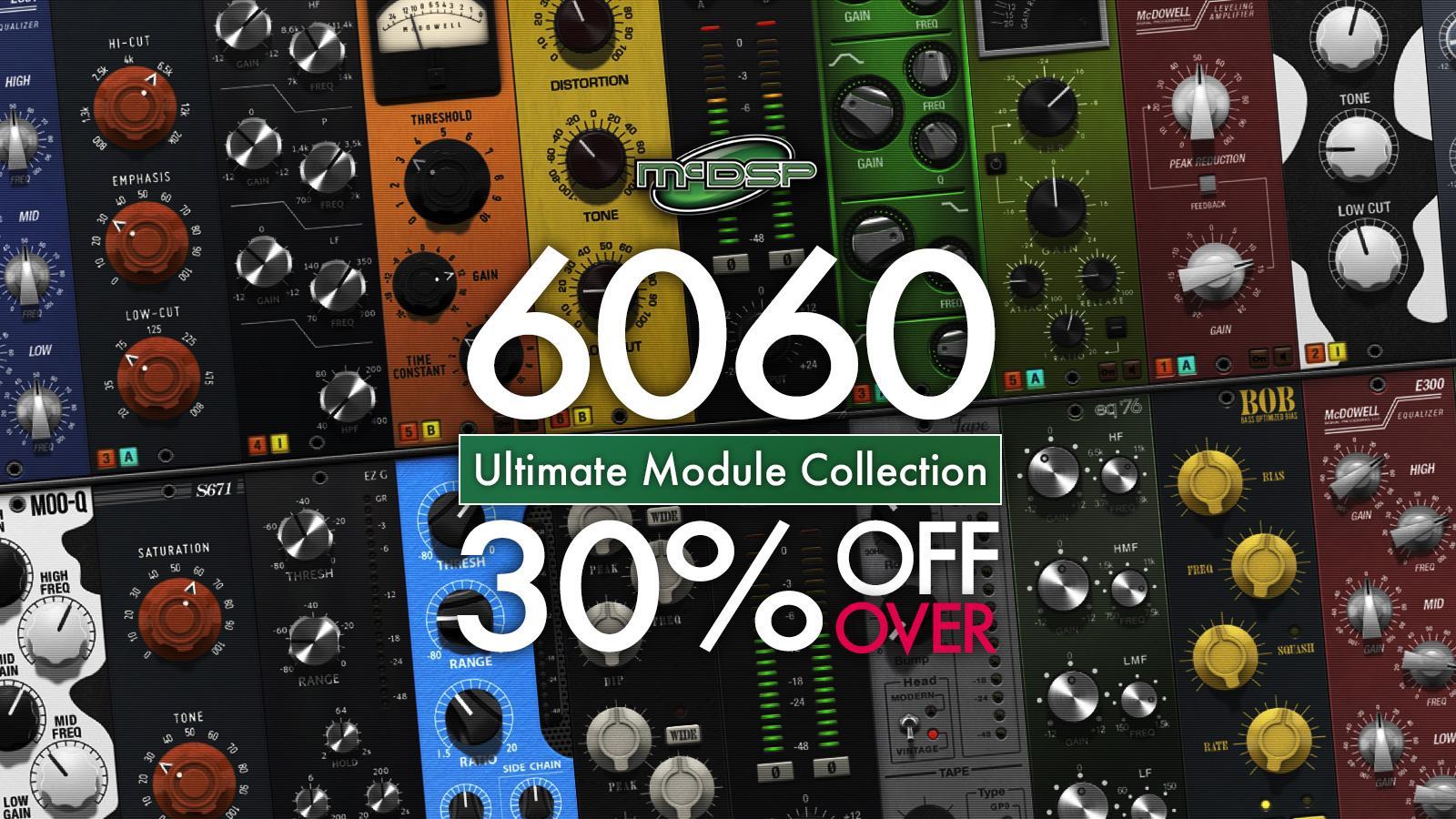 究極のプラグイン・モジュールMcDSP 6060 Ultimate Module Collectionが、いまなら30%超OFF!