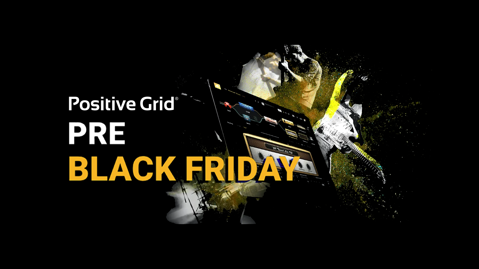 Positive Grid Pre Black Friday Sale