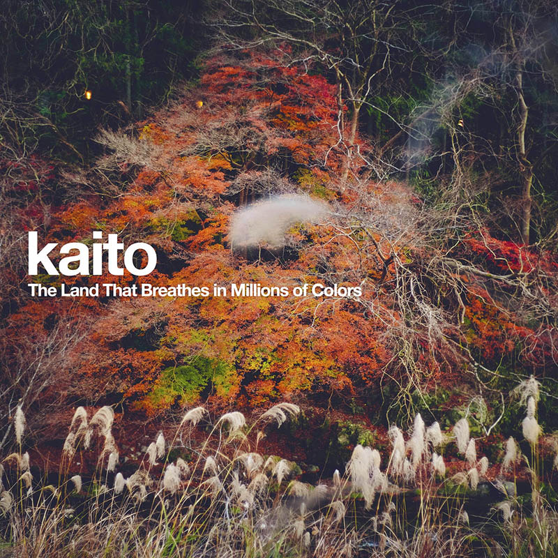 kaito / The Land That Breathes in Millions of Colors