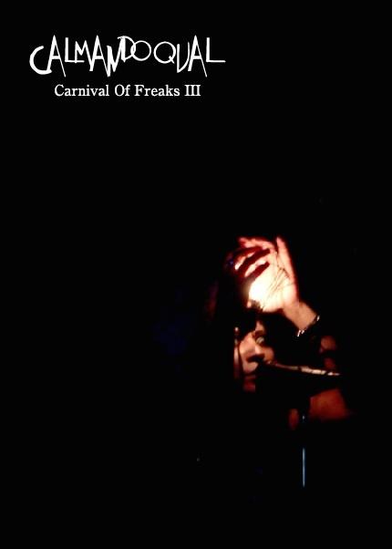 Calmando Qual ライブDVD「Carnival Of Freaks III」をリリースの画像