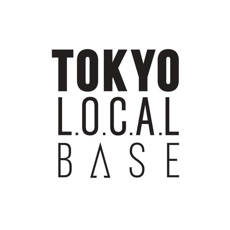 TOKYO L.O.C.A.L. BASE(トーキョーローカルベース)
