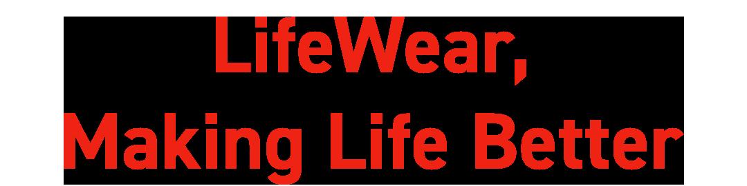 LifeWear, Making Life Better