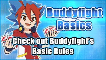 Buddyfight Basics check out basic rules