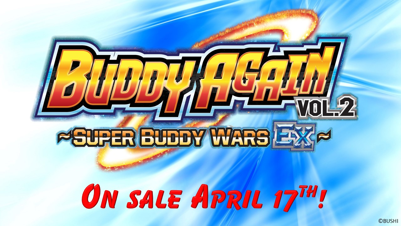 Buddy Again vol. 2 Super Buddy Wars EX on sale April 17th