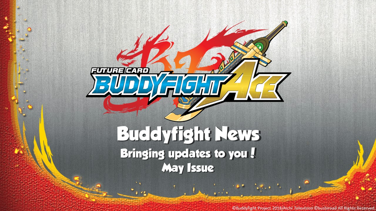 Buddyfight News Bring you updates to you May Issue