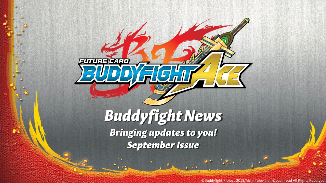 Buddyfight News Bring you updates to you Sep Issue