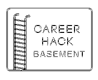 CAREER HACK BASEMENT.png