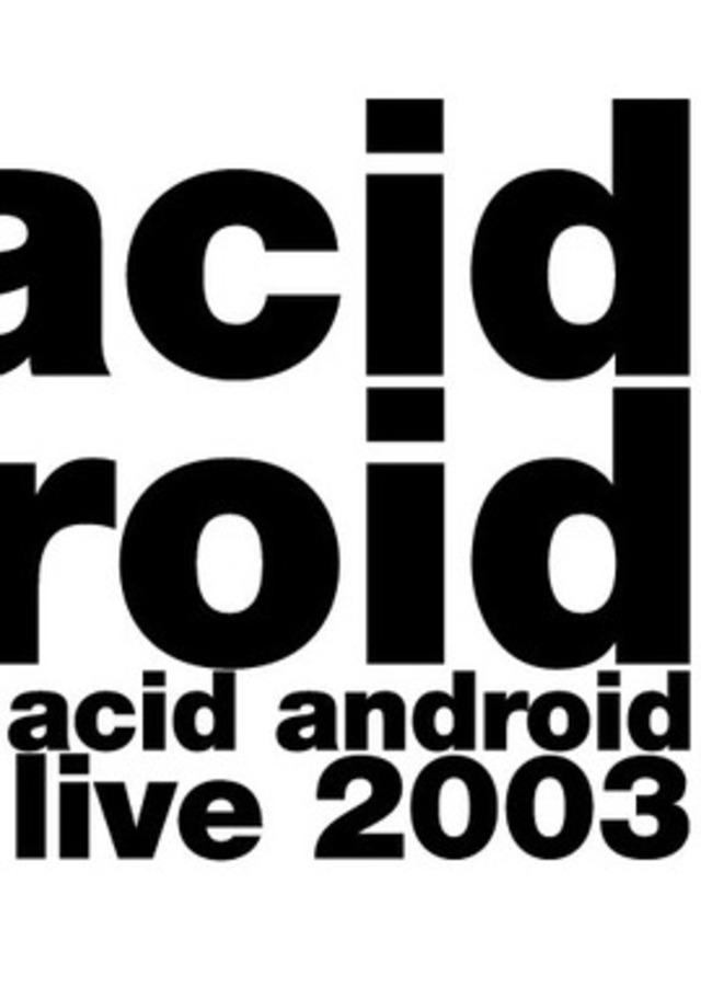 4310711-acidandroid-live-2003-thumb-270xauto-15
