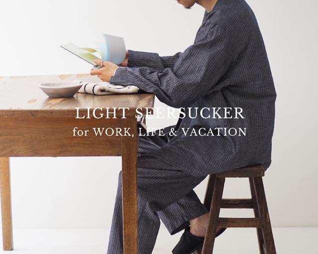 LIGHT SEERSUCKER for WORK,LIFE & VACATION