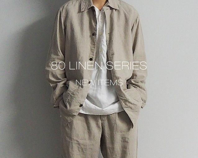 【80 LINEN SERIES NEW ITEMS】発売と特集ページ公開のお知らせ