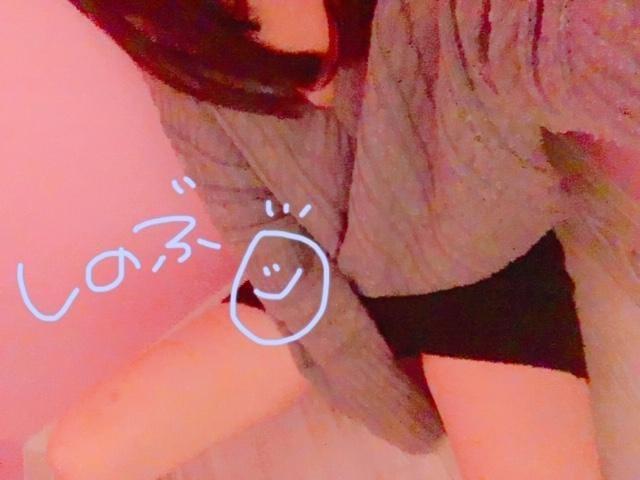 「*.ラーストッ」11/16(金) 08:42 | しのぶの写メ・風俗動画