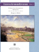 Essential Keyboard Repertoire, Volume 8 (Miniatures)  95 Early / Late Intermediate Miniatures - Baroque to Modern One or Two page in length Baroque to Modern