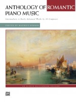 Anthology of Romantic Piano Music  Intermediate to Early Advanced Works by 36 Composers