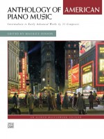 Anthology of American Piano Music Intermediate to Early Advanced Works by 31 Composers