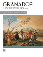Granados: 12 Spanish Dances, Opus 5 for the piano