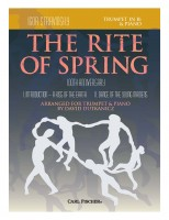 The Rite of Spring 100th Anniversary Movements I and II Arranged for Trumpet in B-flat and Piano