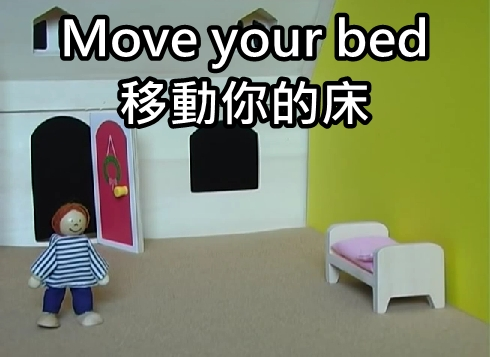4. move your bed