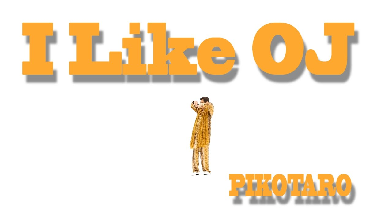 「Piko 太郎又一洗腦神曲!〈I LIKE OJ! 我愛柳橙汁〉 」- I LIKE OJ/PIKOTARO