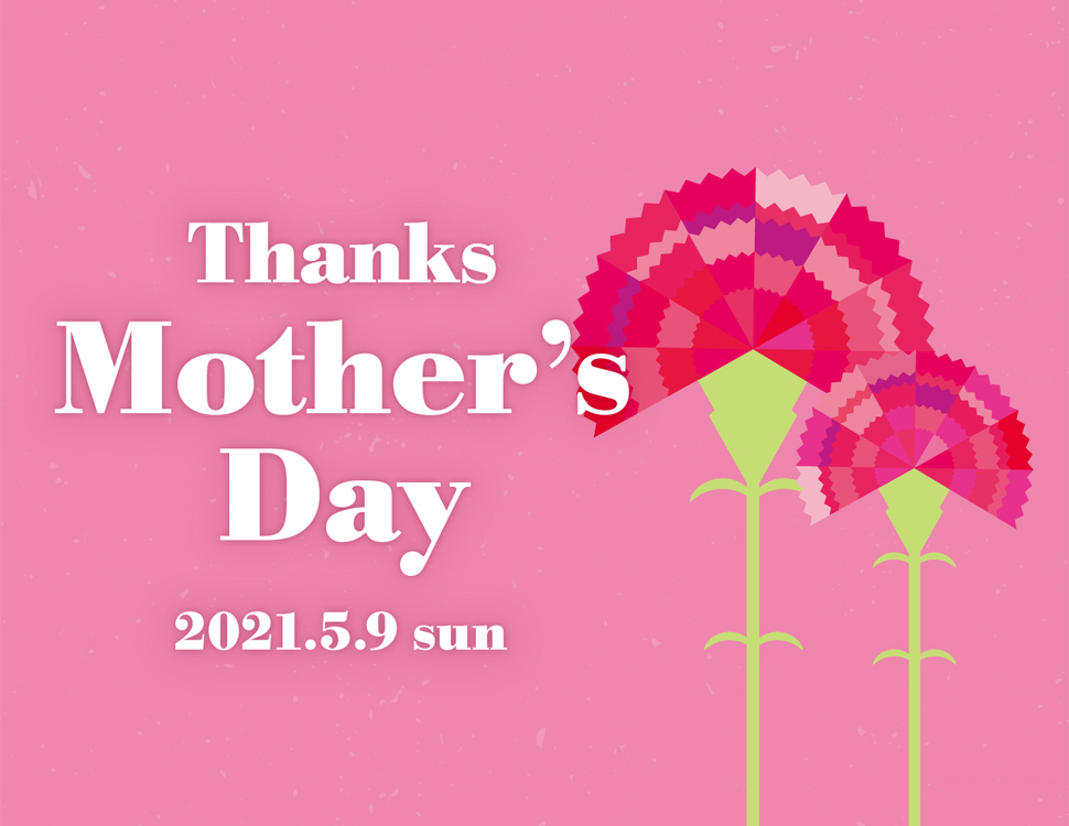 母の日特集-Thanks Mother's Day-