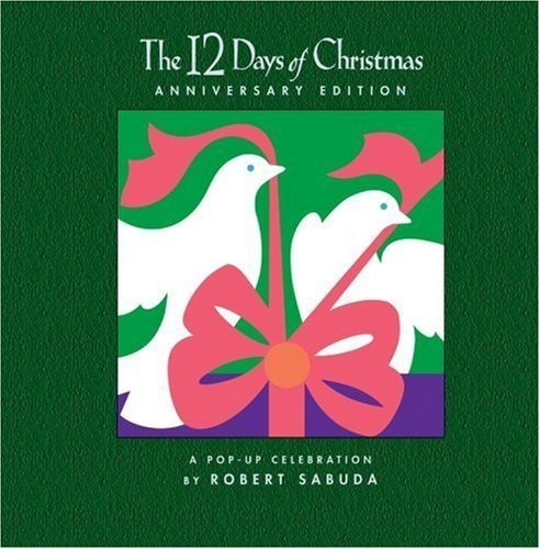 The 12 Days of Christmas Anniversary Edition: A Pop-up Celebration,クリスマス,絵本,