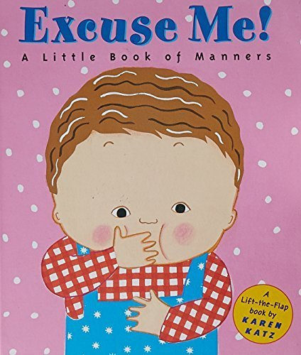 Excuse Me!: a Little Book of Manners (Lift-The-Flap Book),読み聞かせ,絵本,