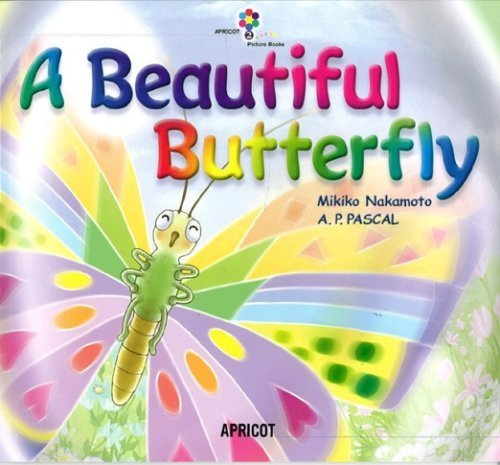 A Beautiful Butterfly (ナレーション・巻末ソングCD付) アプリコットPicture Bookシリーズ 2,英語,絵本,CD付き