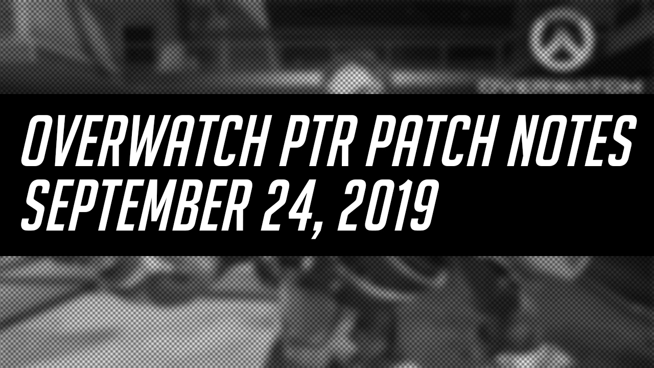 Overwatch PTR Patch Notes – September 24, 2019(Japanese translation and impressions)