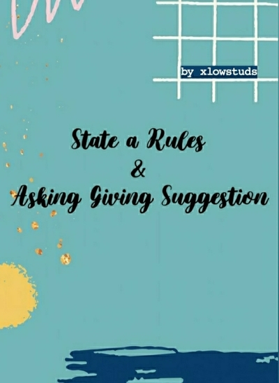 State a Rules & Asking Giving Suggestion