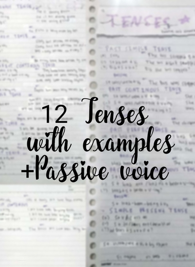 12 Tenses + examples and passive voice